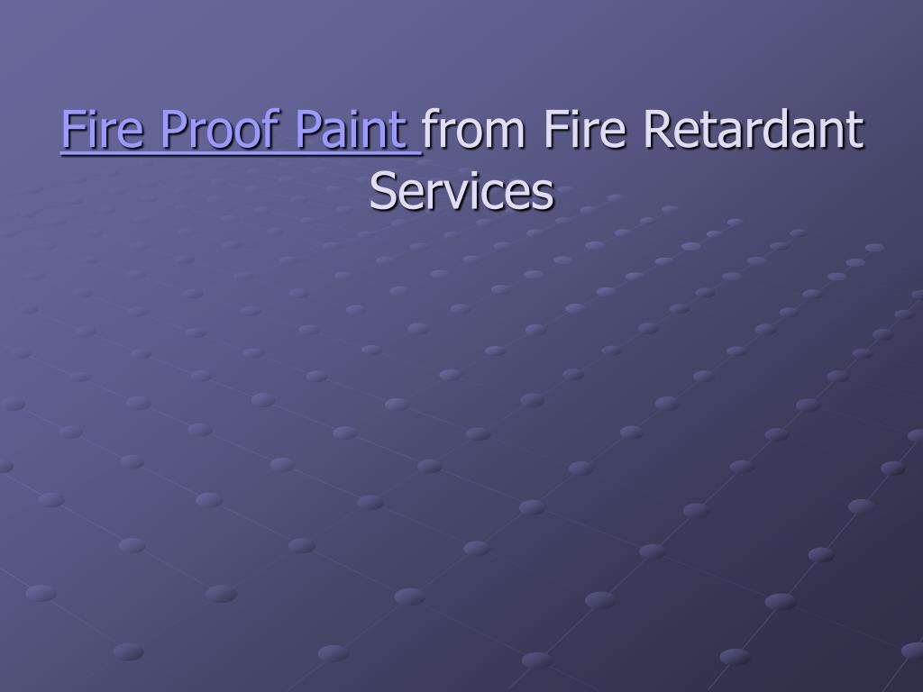 fire proof paint from fire retardant services l.