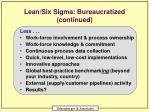 lean six sigma bureaucratized continued