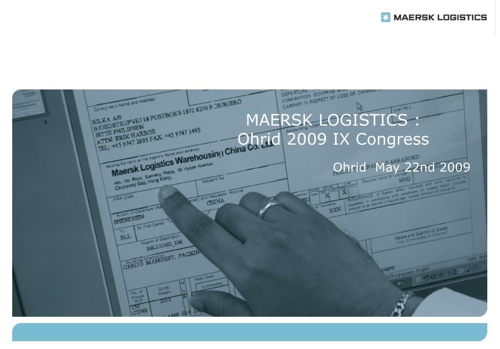 maersk logistics ohrid 2009 ix congress l.