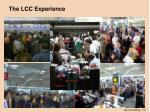 the lcc experience