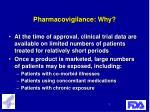 pharmacovigilance why