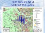 2006 baseline nem far part 150 update