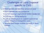 challenges of land disposal specific to cvg