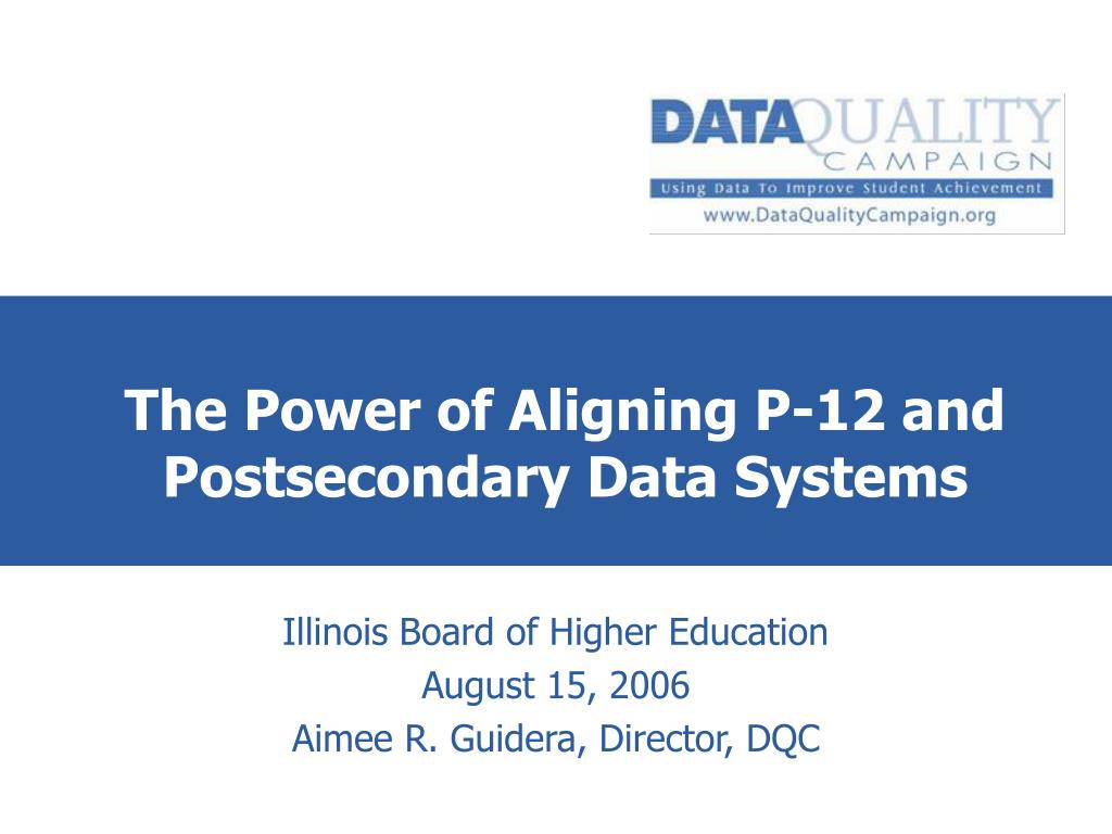 the power of aligning p 12 and postsecondary data systems l.