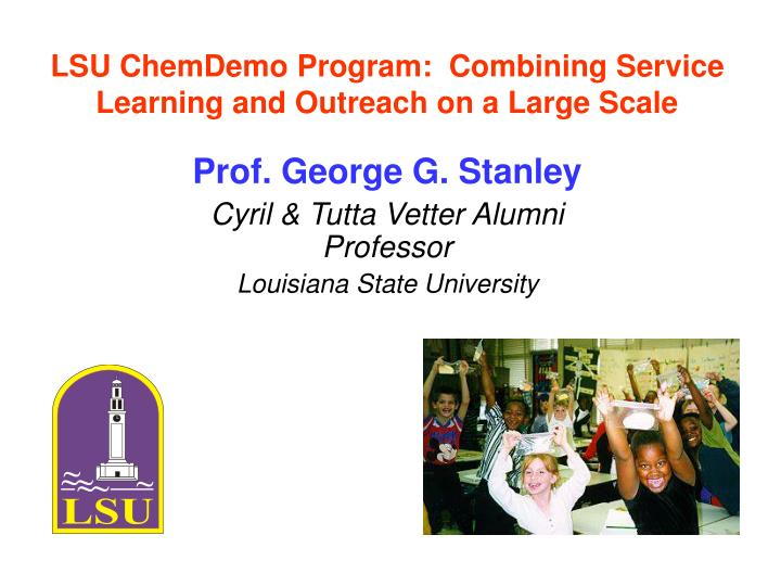 lsu chemdemo program combining service learning and outreach on a large scale n.
