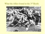 what the allies found in the 3 rd reich