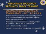 aerospace education specialty track training