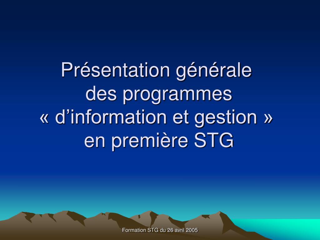 pr sentation g n rale des programmes d information et gestion en premi re stg l.