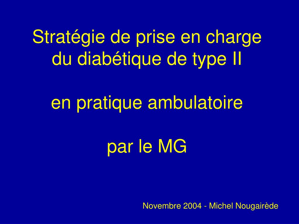 strat gie de prise en charge du diab tique de type ii en pratique ambulatoire par le mg l.