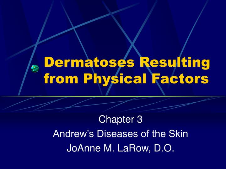 dermatoses resulting from physical factors n.