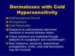 dermatoses with cold hypersensitivity