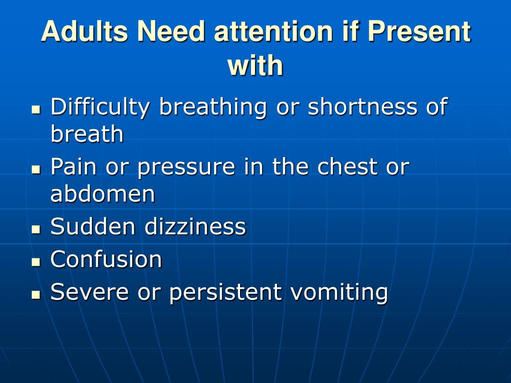 Adults Need attention if Present with