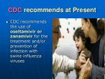 cdc recommends at present