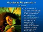 how swine flu presents in humans