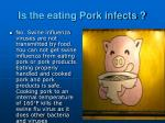 is the eating pork infects