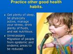 practice other good health habits