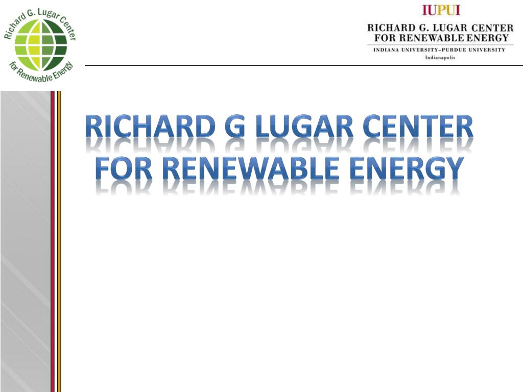 richard g lugar center for renewable energy l.