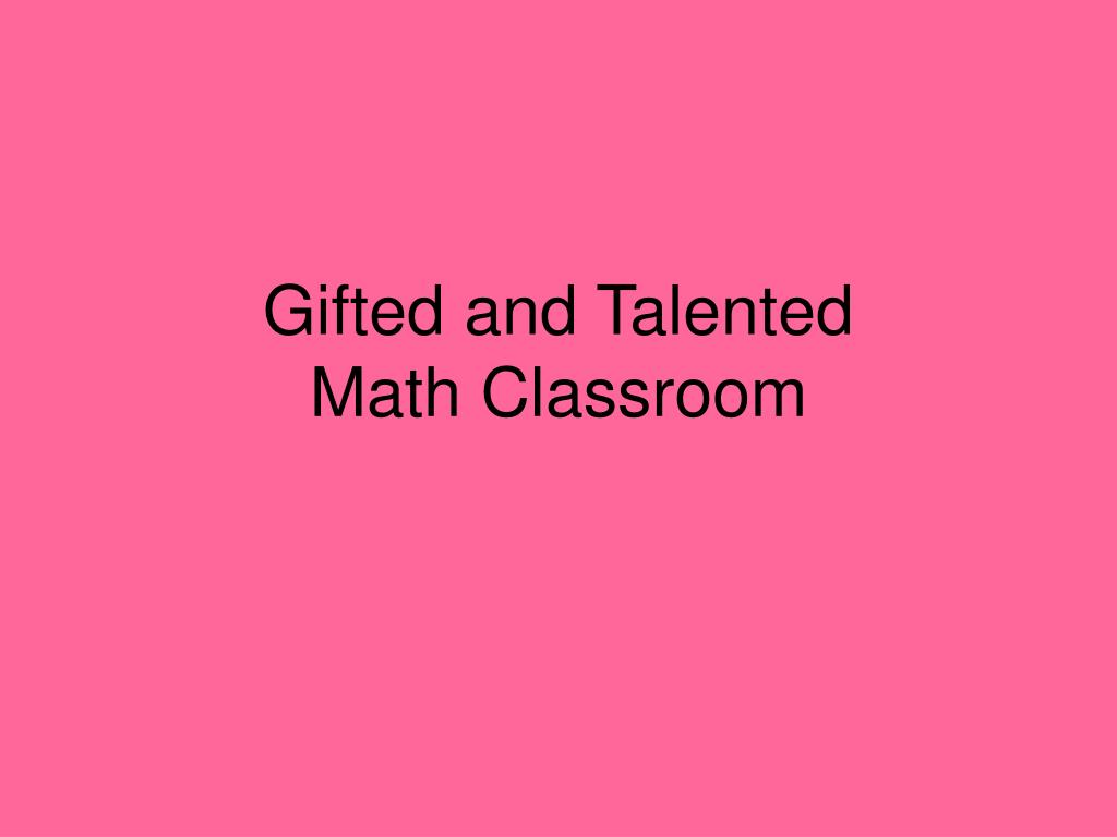 gifted and talented math classroom l.