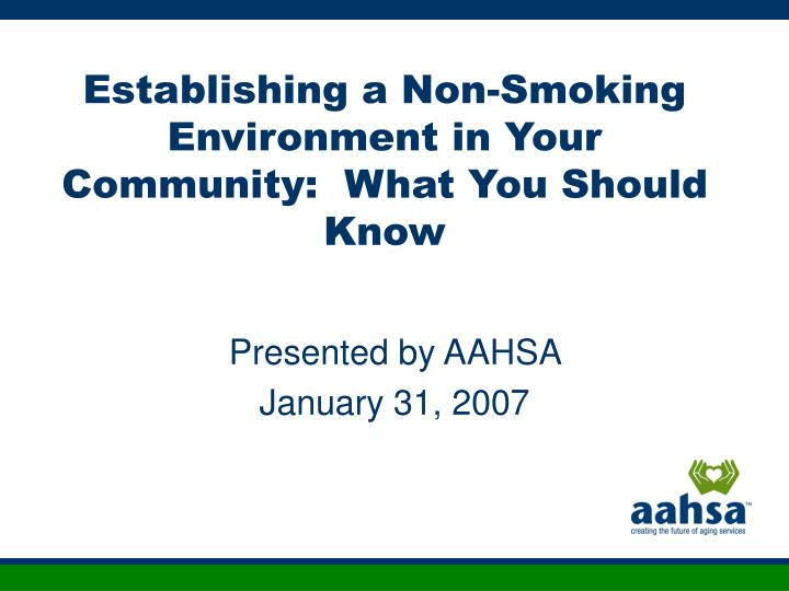 establishing a non smoking environment in your community what you should know n.