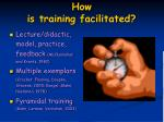 how is training facilitated