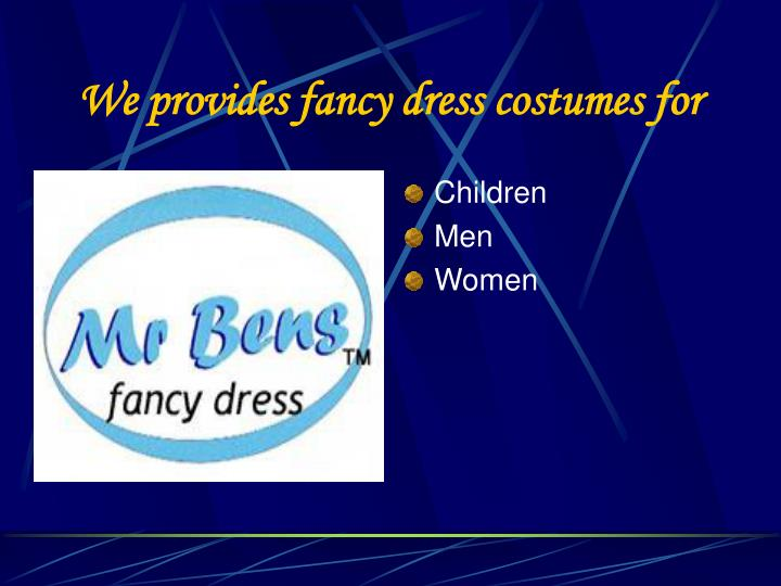 We provides fancy dress costumes for