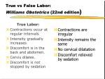 true vs false labor williams obstetrics 22nd edition