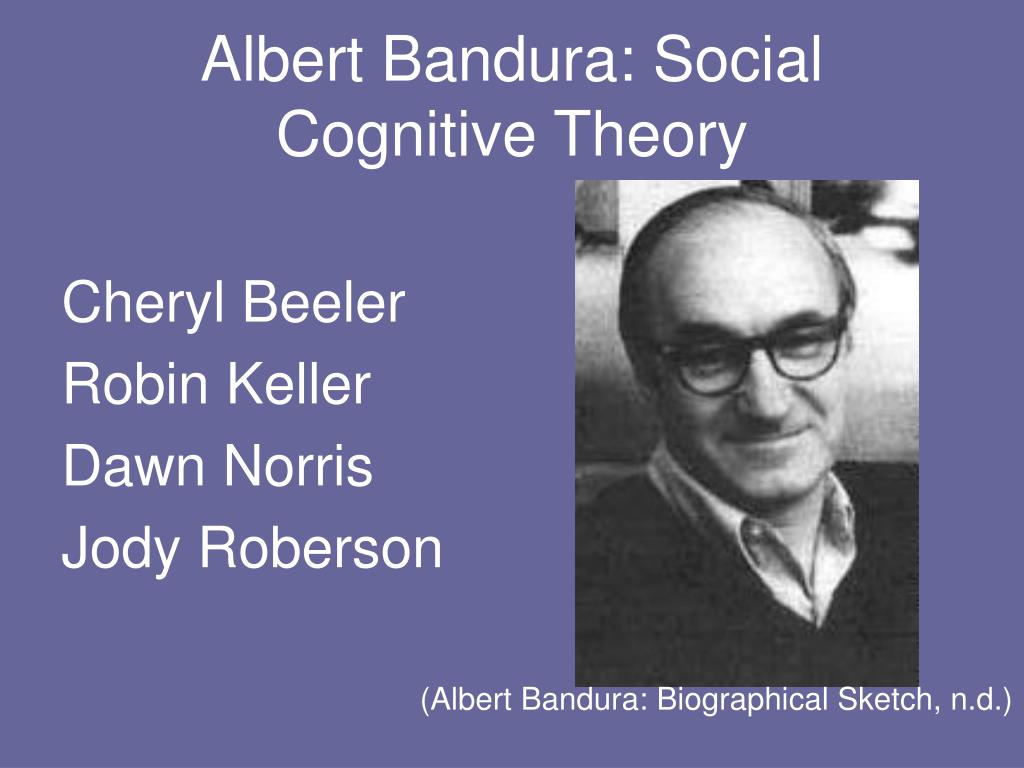 albert bandura social cognitive theory Albert bandura has made many contributions to psychology, including social learning theory, social cognitive theory, and constructs such as self-efficacy nikki crossman from m1 psychology explains.