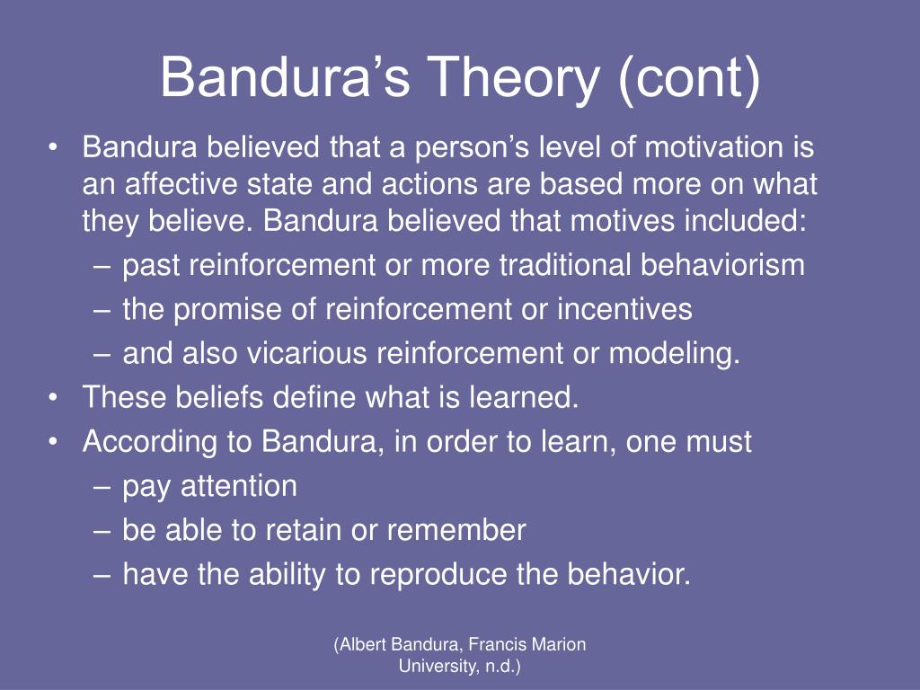 bandura s theory of social learning Bandura's social learning theory is also known as observation learning or modeling to add a little context, it started in the 60's, a time when behaviorism held .