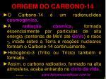 origem do carbono 14