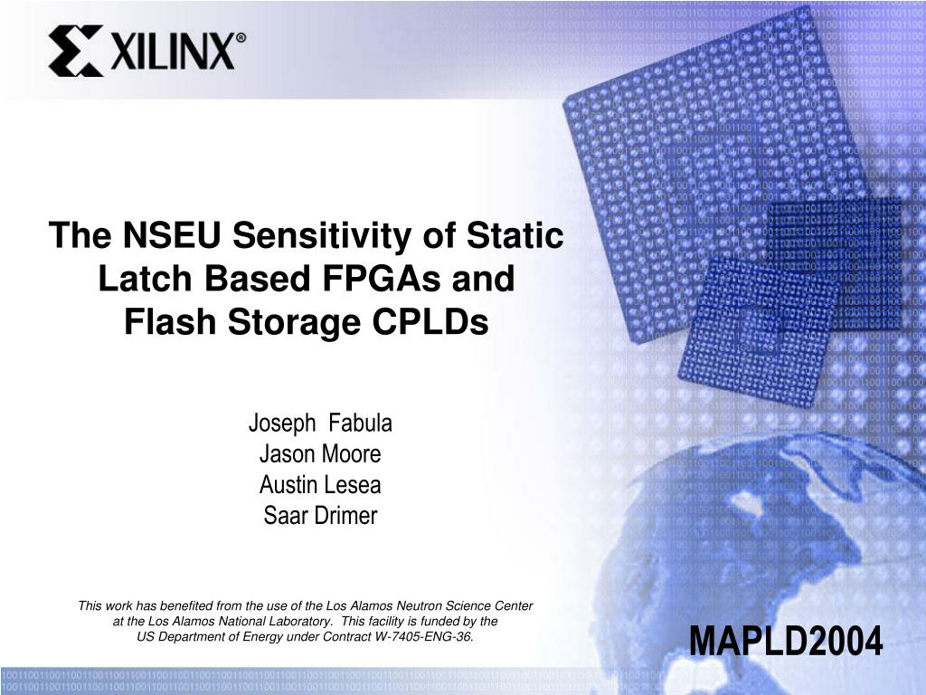 the nseu sensitivity of static latch based fpgas and flash storage cplds l.