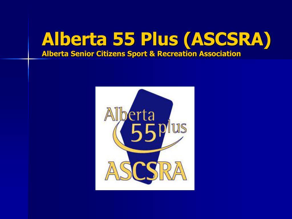 alberta 55 plus ascsra alberta senior citizens sport recreation association l.