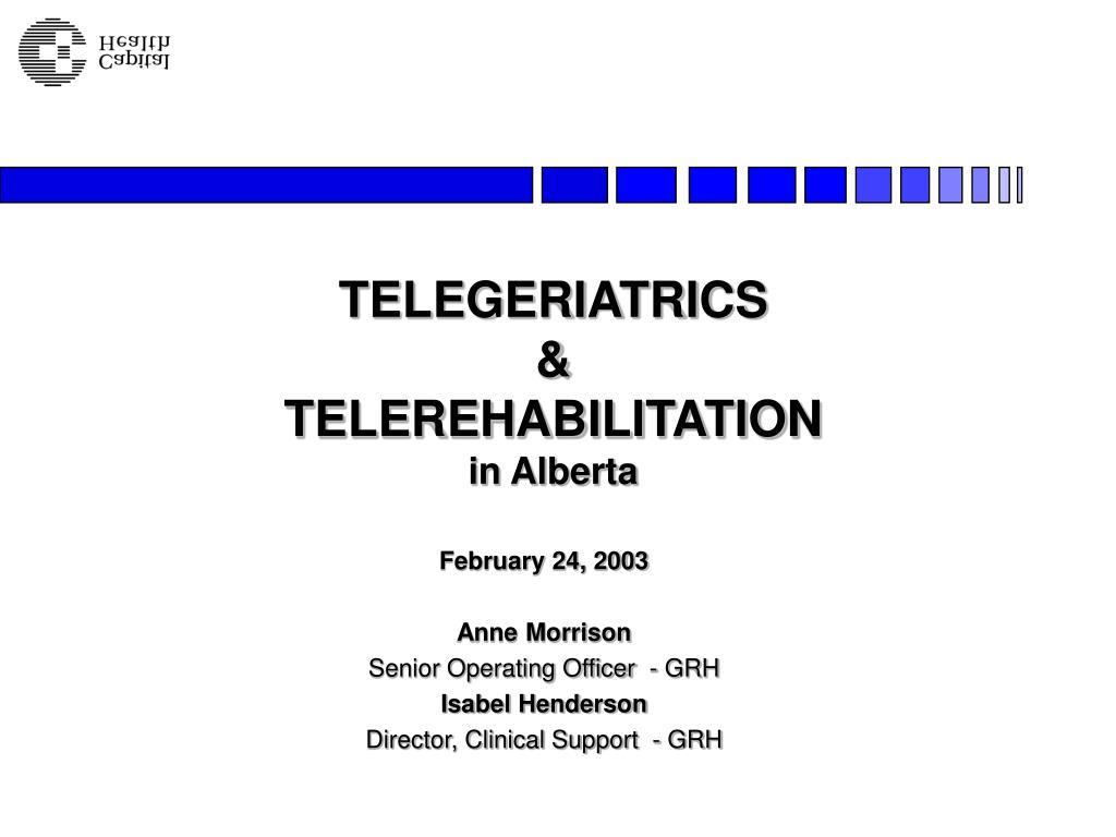 telegeriatrics telerehabilitation in alberta l.