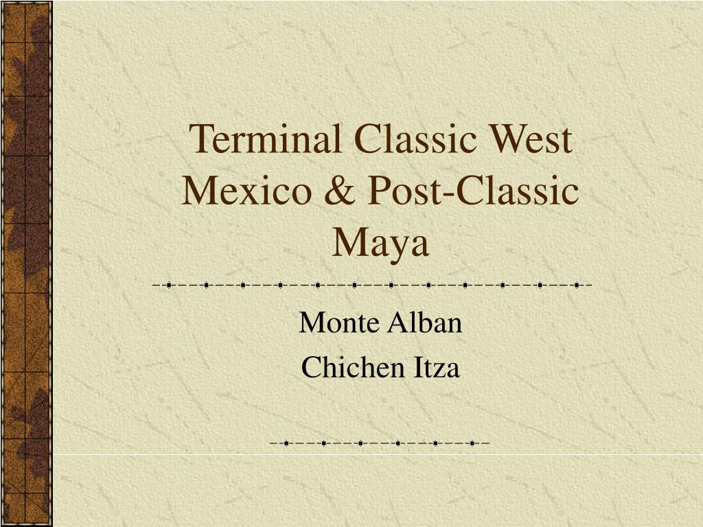 terminal classic west mexico post classic maya l.