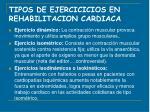 tipos de ejercicicios en rehabilitacion cardiaca