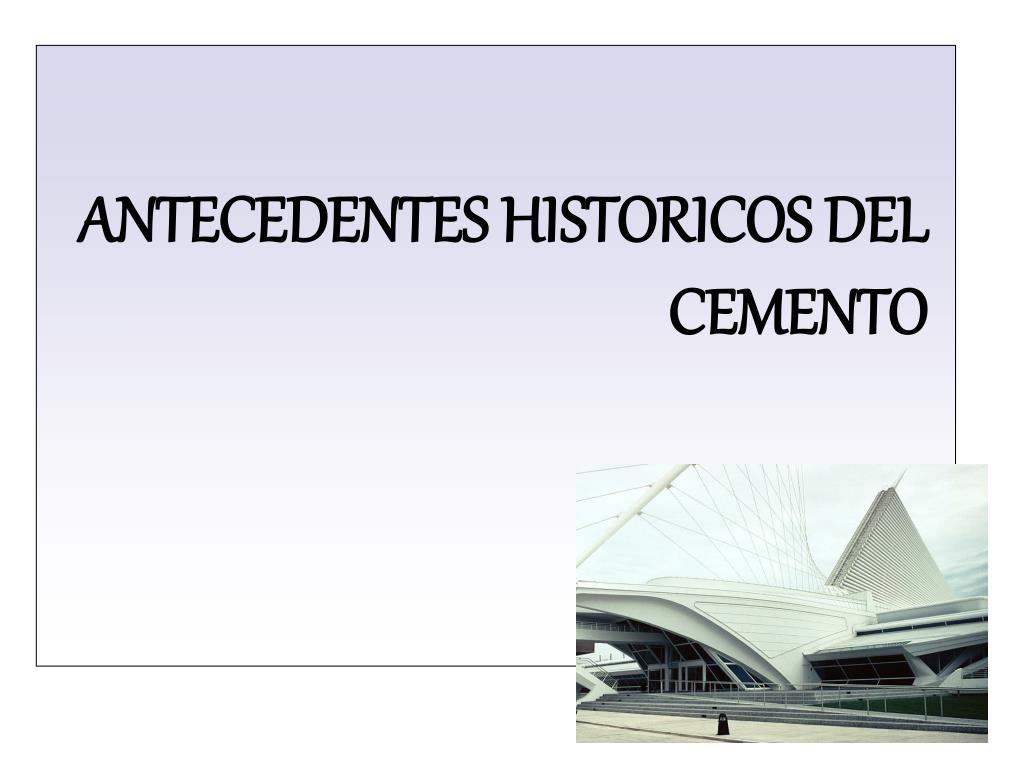 antecedentes historicos del cemento l.