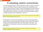 evaluating matrix corrections