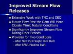 improved stream flow releases
