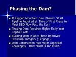 phasing the dam