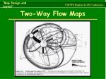 two way flow maps