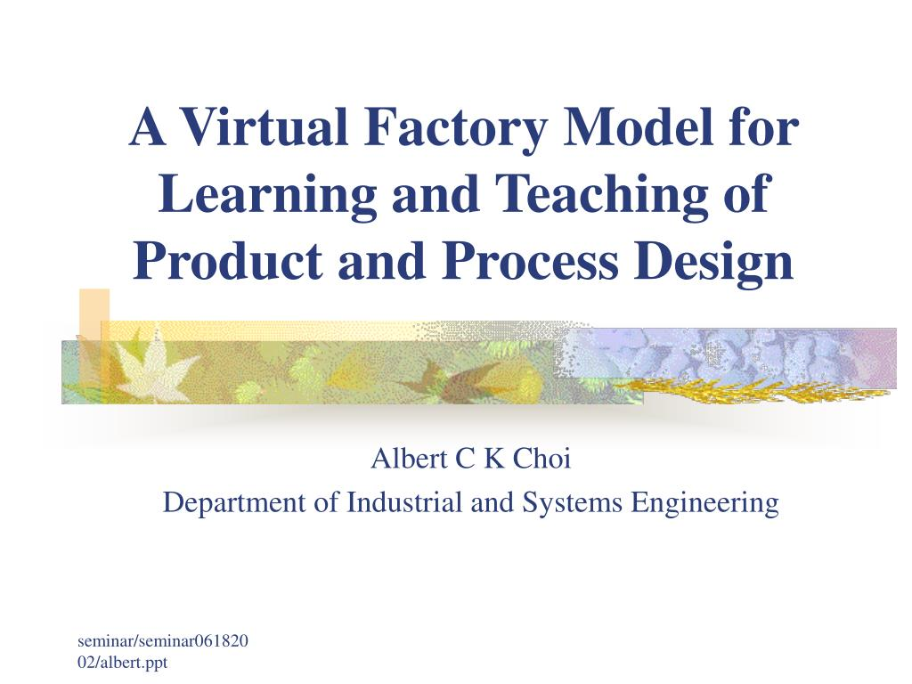 a virtual factory model for learning and teaching of product and process design l.