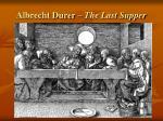 albrecht durer the last supper