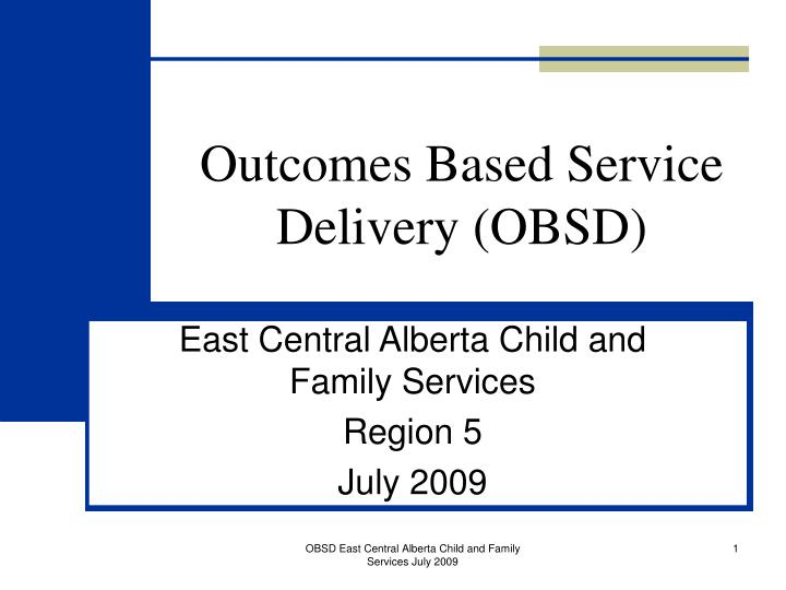 outcomes based service delivery obsd n.