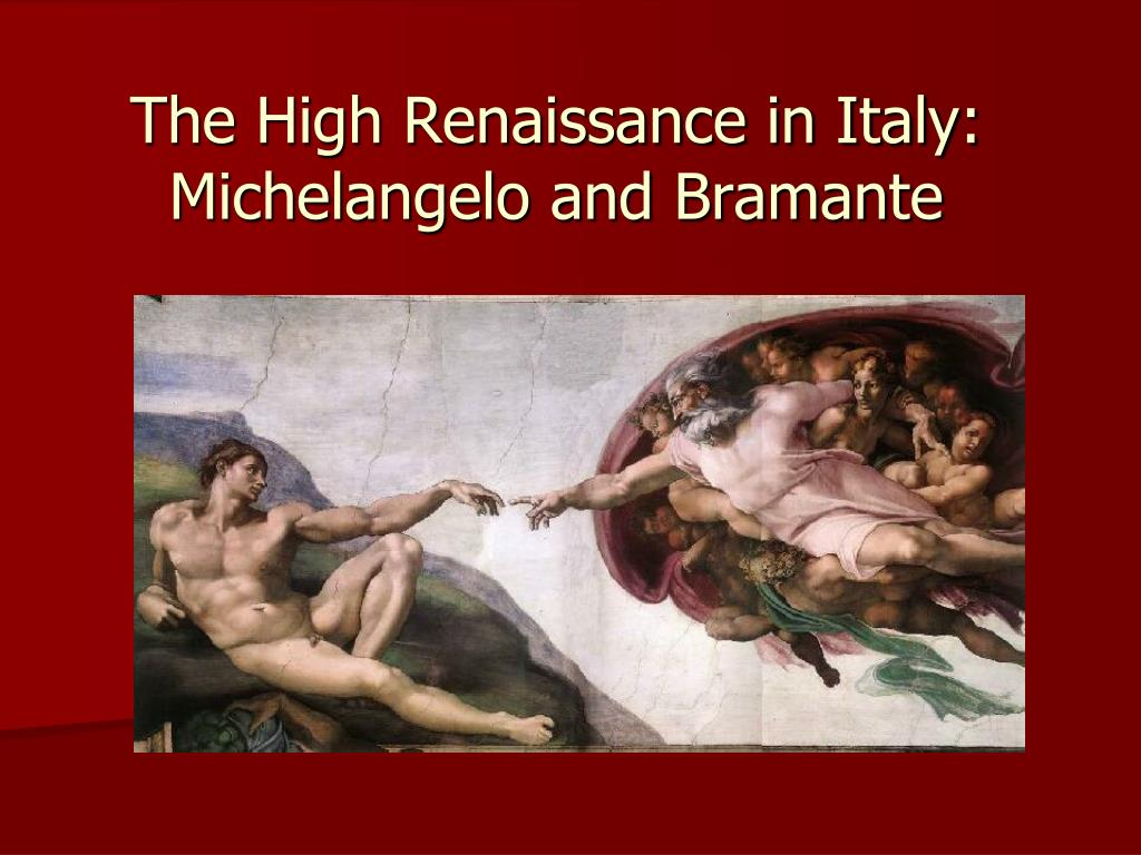 the high renaissance in italy michelangelo and bramante l.