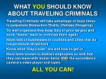 what you should know about traveling criminals