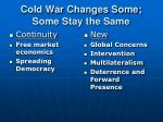 cold war changes some some stay the same