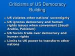 criticisms of us democracy building
