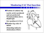 monitoring uac post insertion