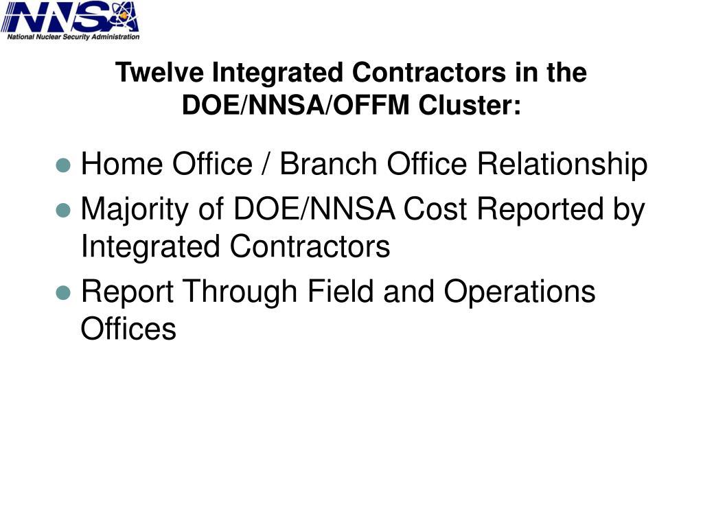 Twelve Integrated Contractors in the DOE/NNSA/OFFM Cluster: