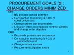 procurement goals 2 change orders minimized