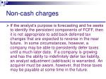non cash charges21